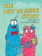 The Not in Here Story
