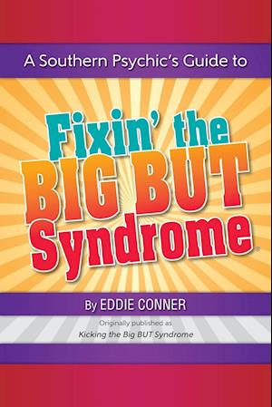 A Southern Psychic's Guide to Fixin' the BIG BUT Syndrome