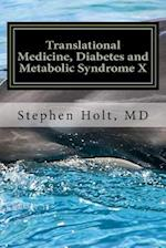 Translational Medicine, Diabetes and Metabolic Syndrome X