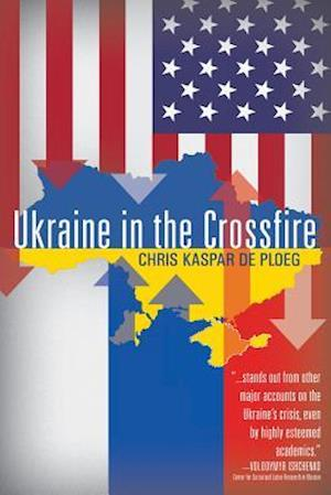 Bog, paperback Ukraine in the Crossfire af Chris De Ploegg