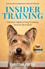 Insider Training: Chester Gigolo's Dog Training Secrets Revealed