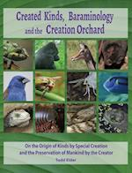 Created Kinds, Baraminology, and the Creation Orchard: On the Origin of Kinds by Special Creation and the Preservation of Mankind by the Creator