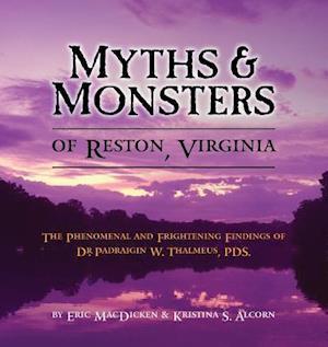 Bog, paperback Myths & Monsters of Reston, Virginia af Eric Macdicken, Kristina S. Alcorn
