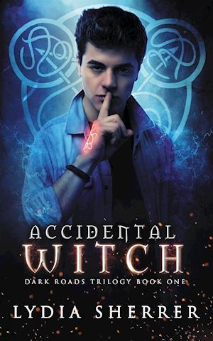 Accidental Witch: Dark Roads Trilogy Book One