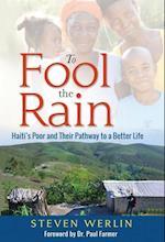 To Fool the Rain