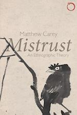 Mistrust - An Ethnographic Theory