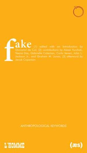 Fake - The First Annual Debate of Anthropological Keywords