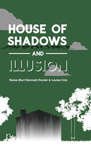 House of Shadows and Illusion