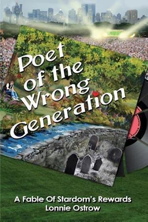 Bog, hæftet Poet Of The Wrong Generation af Lonnie Ostrow