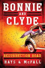 Bonnie and Clyde: Resurrection Road