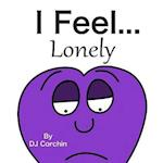 I Feel...Lonely