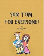 Yum Tum, for Everyone!