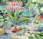 Ti Koko and Kush Kush