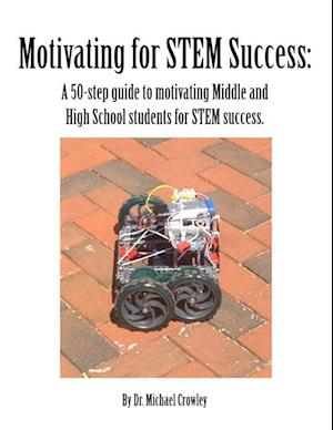 Motivating for STEM Success af Dr. Michael Crowley