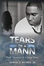 Tears of a Mann: Poetic Chronicles Of A Young Heart