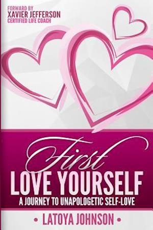 Bog, paperback First Love Yourself af Latoya Johnson