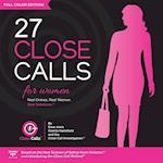27 Close Calls