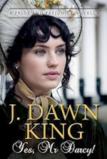 Yes, Mr. Darcy af J. Dawn King