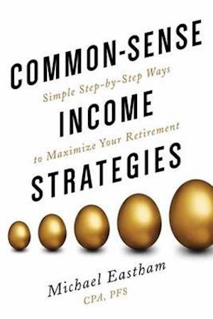 Bog, hardback Common Sense Income Strategies af Michael Eastham