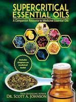 SuperCritical Essential Oils: A Companion Resource to Medicinal Essential Oils