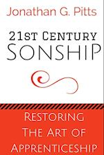 21st Century Sonship: Restoring the Art of Apprenticeship af Jonathan Pitts