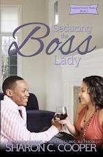 Seducing the Boss Lady
