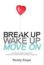 Break Up, Wake Up, Move on