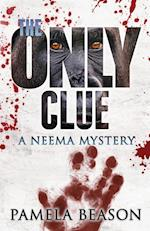 The Only Clue: A Neema Mystery
