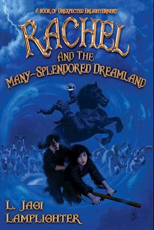 Bog, paperback Rachel and the Many-Spendored Dreamland af L. Jagi Lamplighter