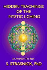 Hidden Teachings of the Mystic I-Ching