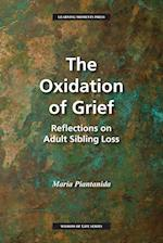 The Oxidation of Grief (Wisdom of Life)