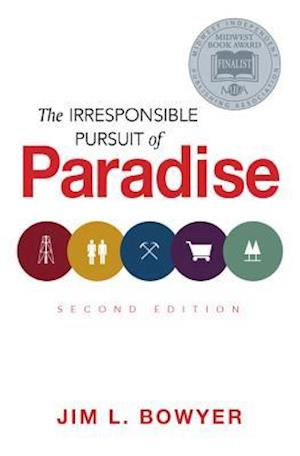 The Irresponsible Pursuit of Paradise