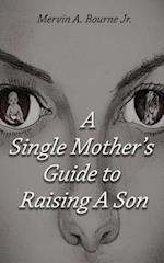 A Single Mother's Guide to Raising a Son