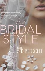 YOUR BRIDAL STYLE:: Everything you need to know to design the wedding of your dreams