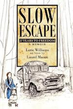Slow Escape af Lorie Williams