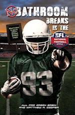 No Bathroom Breaks in the NFL