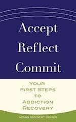 Accept, Reflect, Commit af Adams Recovery Center