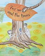 You Me and the Trees