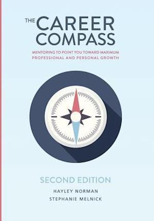 Bog, hardback The Career Compass af Stephanie M. Melnick, Hayley A. Norman