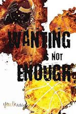Wanting Is Not Enough