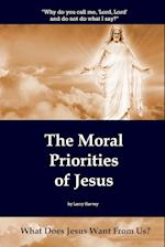 The Moral Priorities of Jesus: What Does Jesus Want From Us?