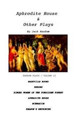 Aphrodite House & Other Plays