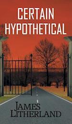 Certain Hypothetical (Slowpocalypse, Book 1) af James Litherland
