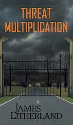 Threat Multiplication (Slowpocalypse, Book 2) af James Litherland
