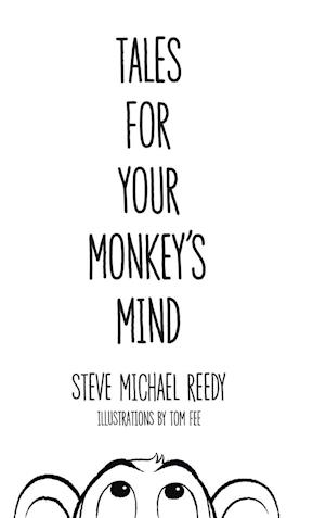 Bog, hardback Tales for Your Monkey's Mind af Steve Michael Reedy