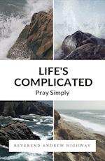 Life's Complicated: Pray Simply