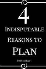 4 Indisputable Reasons to Plan