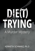 DIE(T) TRYING