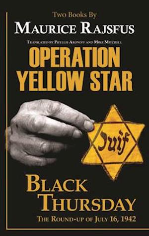 Bog, hardback Operation Yellow Star / Black Thursday af Maurice Rajsfus