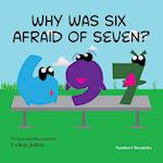 Why Was Six Afraid of Seven?